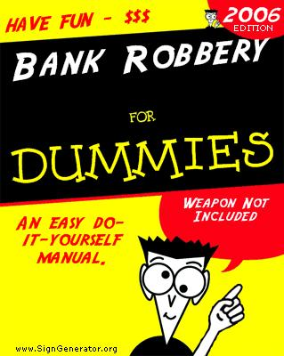 Bank Robbery For Dummies