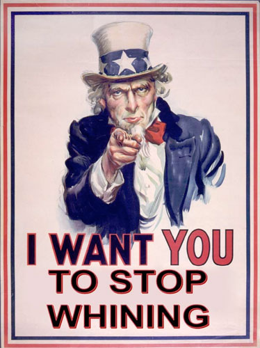 I WANT YOU TO STOP WHINING